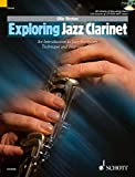 Exploring Jazz Clarinet: An Introduction to Jazz Harmony, Technique and Improvisation (The Schott Pop Styles Series)