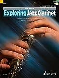 Exploring Jazz Clarinet: An Introduction to Jazz Harmony, Technique and Improvisation. Klarinette. Ausgabe mit CD. (Schott Pop-Styles)
