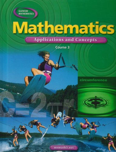 Mathematics: Applications and Concepts, Course 3, Student Edition (MATH APPLIC & CONN CRSE)