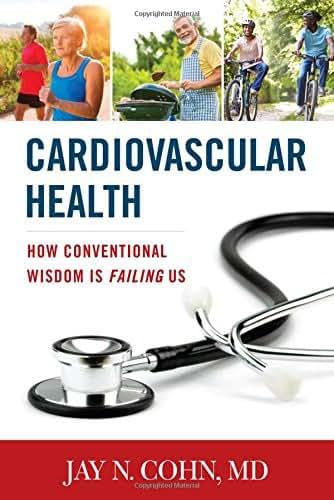 Cardiovascular Health: How Conventional Wisdom is Failing Us