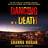 #2: Dancing with Death: The True Story of a Glamorous Showgirl, Her Wealthy Husband, and a Horrifying Murder