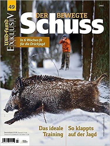 3d4bfca559506f WILD UND HUND Exklusiv Nr. 49: Der bewegte Schuss inkl. DVD: In 6 Wochen  fit für die Drückjagd: Amazon.de: WILD UND HUND: Bücher