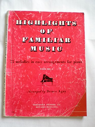 Highlights of Familiar Music Volume 1 :Piano -