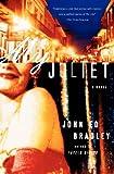 My Juliet, John Ed Bradley, 0385498047