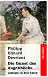 Die Gunst des Augenblicks, Philipp Devrient, 148238020X