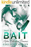 Bait: Alpha Billionaire Romance Part 2