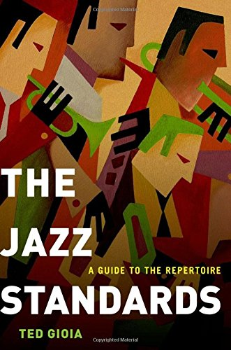 The Jazz Standards: A Guide to the Repertoire, Gioia, Ted