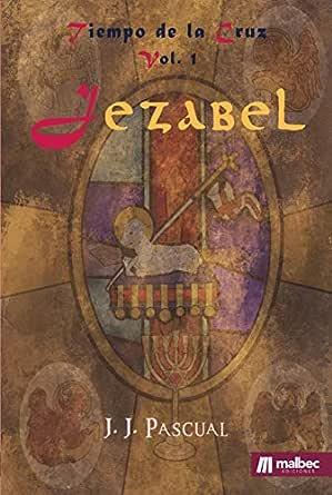 Jezabel: Reconquista de España, siglo XII (Tiempo de la Cruz nº 1) eBook: Pascual, J.J.: Amazon.es: Tienda Kindle