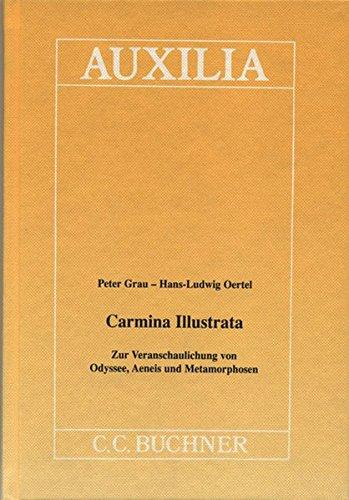 Auxilia / Unterrichtshilfen für den Lateinlehrer: Auxilia / Carmina Illustrata: Unterrichtshilfen für den Lateinlehrer / Zur Veranschaulichung von Odyssee, Aeneis und Metamorphosen