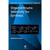 Organolithiums: Selectivity for Synthesis (Tetrahedron Organic Chemistry)
