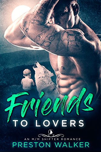 Friends To Lovers: An M/M Shifter Mpreg Romance (Wishing On Love Book 2)