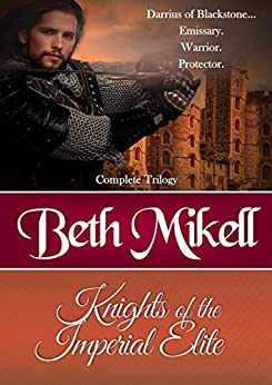 Knights of the Imperial Elite Complete Trilogy by [Mikell, Beth]