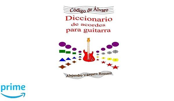 Diccionario de acordes para guitarra: Volume 1 Código de Álvaro ...