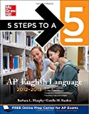5 Steps to a 5 AP English Language, 2012-2013 Edition (5 Steps to a 5 on the Advanced Placement Examinations Series)