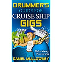 Drummer's Guide For Cruise Ship Gigs