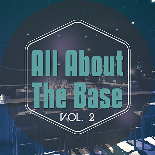 All About The Base Vol 2 Best Deep House Dancing Tunes