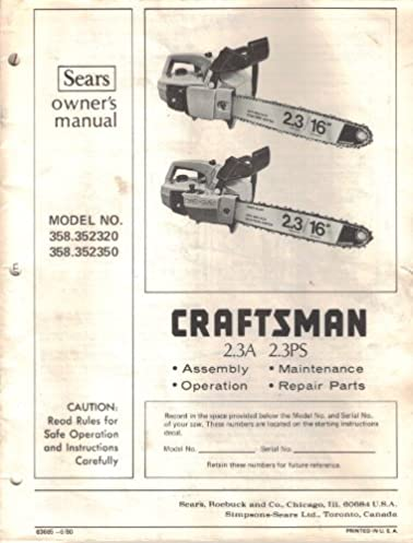 sears craftsman gasoline chain saw owner s manual guide model rh amazon com Old Craftsman Chainsaw Parts craftsman electric chainsaw model 358 manual