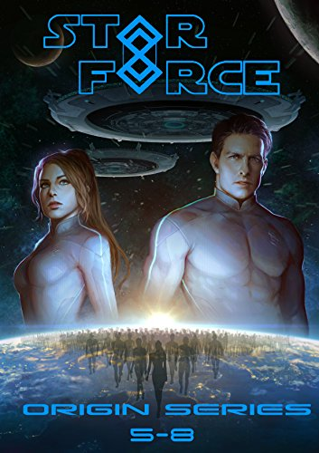Origins Series (Star Force: Origin Series Box Set (5-8) (Star Force Universe Book 2))
