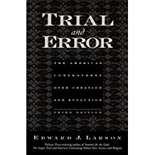 Trial and Error: The American Controversy Over Creation and Evolution