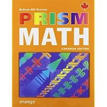 PRISM Math Orange Student Workbook by McGraw-Hill Ryerson (2005-02-15)