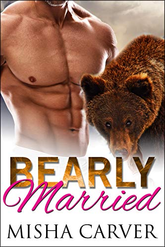 Bearly Married: Grizzly Shifter Romance (The Alpha's Bride Book 3)