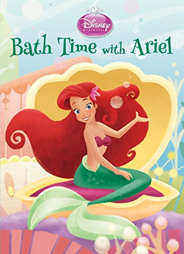 Disney Princess Princesses Bath - Bath Time with Ariel (Disney Princess) (Board Book)