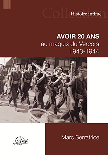 Avoir 20 ans au maquis du Vercors (Histoire intime): Amazon.es: Serratrice, Marc: Libros en idiomas extranjeros