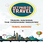 Get Paid to Travel: Travel Hacking the Timeshare Industry |  Travel Hackerz