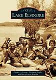 Lake Elsinore  (CA)   (Images of America)