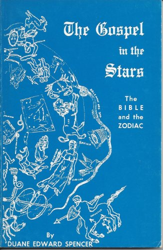 The Gospel in the stars: An analysis of the doctrine of biblical astrology; a study of the Hebrew word Mazzaroth