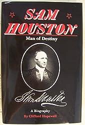 Sam Houston: Man of Destiny