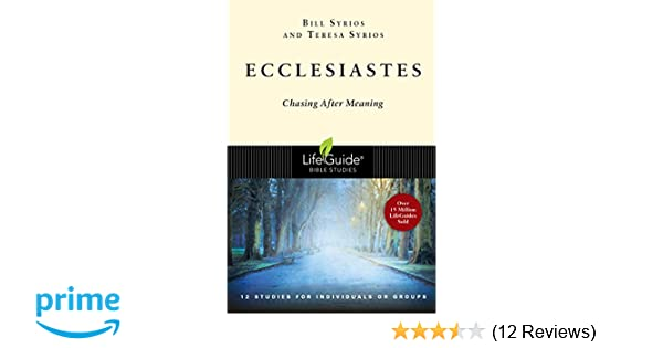 Ecclesiastes: Chasing After Meaning (Lifeguide Bible Studies): Bill
