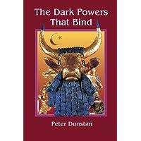 The Dark Powers That Bind