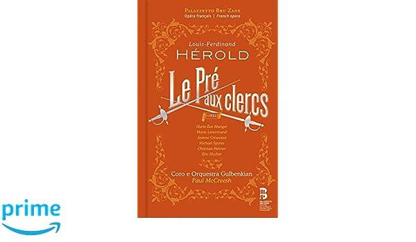 Louis-Ferdinand Herold : Le Pré Aux Clercs : Paul Gulbenkian Orchestra Mccreesh, Ferdinand Herold: Amazon.es: Música