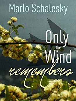 Only the Wind Remembers by [Schalesky, Marlo]