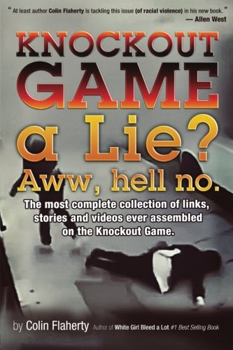 Knockout Game a Lie? Aww, Hell No!: The most complete collections of (Most Complete Collection)