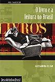 O Livro E A Leitura No Brasil. Coleção Descobrindo o Brasil