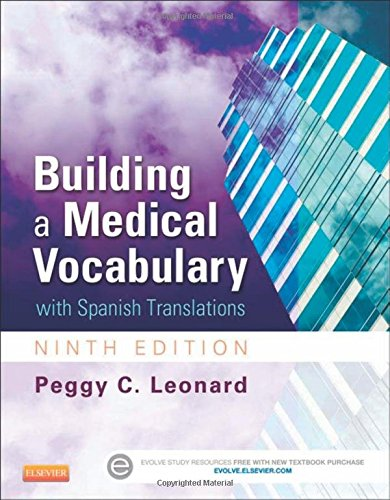 1455772682 - Building a Medical Vocabulary: with Spanish Translations, 9e (Leonard, Building a Medical Vocabulary)