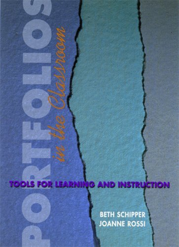 By Beth Schipper - Portfolios in the Classroom: Tools for Learning and Instruction: 1st (first) Edition