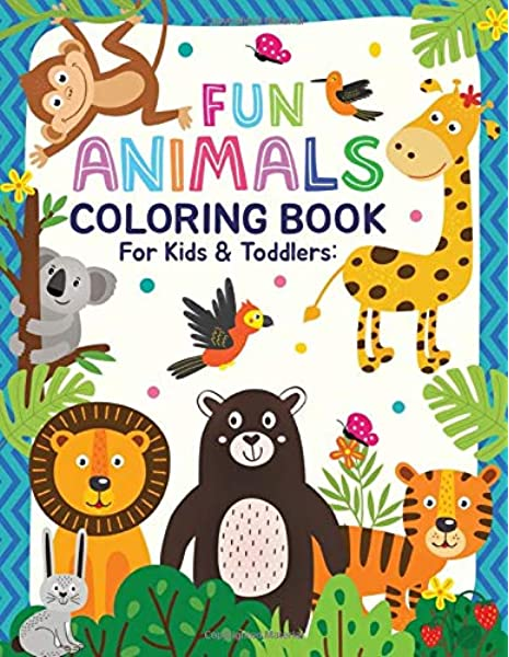 Fun Animals Coloring Book For Kids & Toddlers: Children Activity Books For  Kids Ages 2-4, 4-8, Boys, Girls, Fun Early Learning (Over 70 Coloring Pages):  Lab, Activity: 9781096662440: Amazon.com: Books