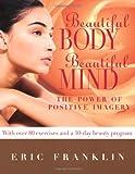 Beautiful Body, Beautiful Mind, Eric Franklin, 0871273098