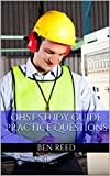 Product review for OHST Study Guide: Practice Questions for the Occupational Health and Safety Technologist Exam