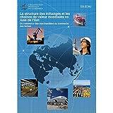 img - for La Structure des echanges et les chaines de valeur mondiales en Asie de l'Est: Du commerce des marchandises au commerce des taches book / textbook / text book