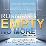 #8: Running on Empty No More: Transform Your Relationships with Your Partner, Your Parents and Your Children