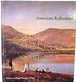 American Reflections, Marorie Harth, Naomi Sawelson-Gorse, Mary Longtin, Melinda Lorenz, Arthur D. Stevens, 0915478528