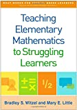 img - for Teaching Elementary Mathematics to Struggling Learners (What Works for Special-Needs Learners) book / textbook / text book