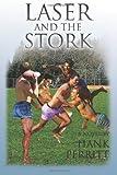 Laser and the Stork, Hank Perritt, 1477687602