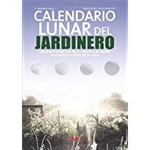 Calendario lunar del jardinero (Spanish Edition)