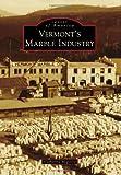 Vermont's Marble Industry, Catherine Miglorie, 0738598194