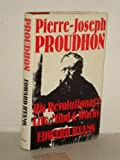 img - for Pierre-Joseph Proudhon, his revolutionary life, mind, and works book / textbook / text book